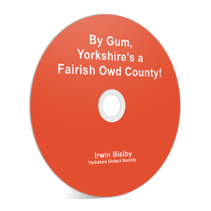 By Gum, Yorkshire's a Fairish Owd County! CD